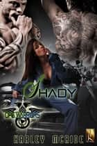 Shady - MC Romance ebook by Harley McRide