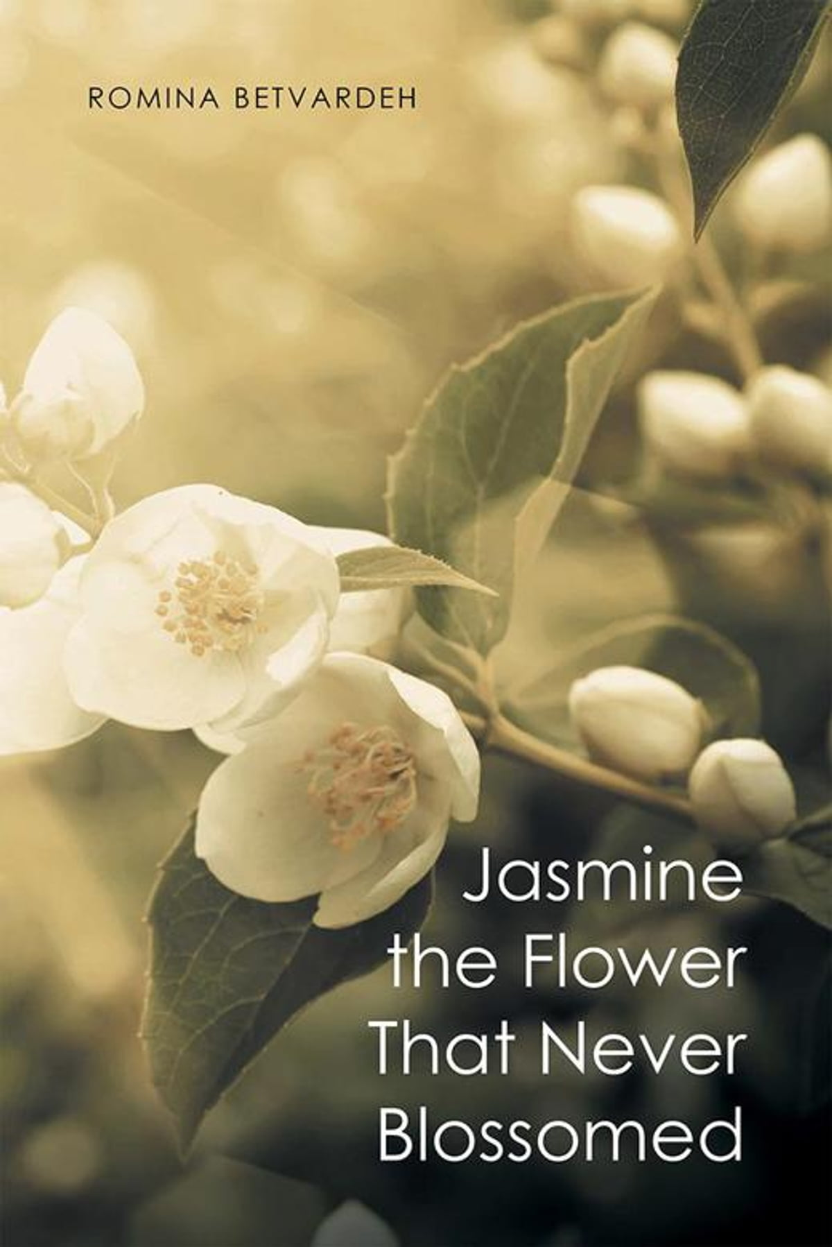Jasmine The Flower That Never Blossomed Ebook By Romina Betvardeh
