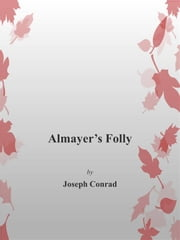 Halmayer's Folly ebook by Joseph Conrad,Joseph Conrad,Joseph Conrad