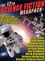 The 12th Science Fiction MEGAPACK® ebook by Kristine Kathryn Rusch, Ray Bradbury, Fritz Leiber,...