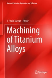 Machining of Titanium Alloys ebook by J. Paulo Davim