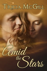 Amid the Stars ebook by Tricia McGill