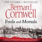 Fools and Mortals audiobook by Bernard Cornwell