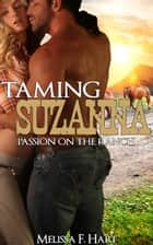 Taming Suzanna (Passion on the Ranch, Book 1) ebook by Melissa F. Hart