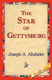 The Star of Gettysburg ebook by Altsheler, Joseph A.