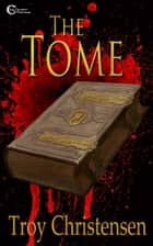 The Tome ebook by Clay Pyramid Publishing