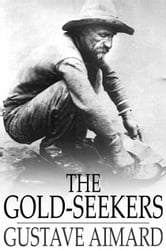 The Gold-Seekers - A Tale of California ebook by Gustave Aimard