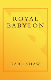 Royal Babylon - The Alarming History of European Royalty ebook by Karl Shaw