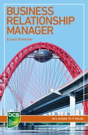 Business Relationship Manager - Careers in IT service management ebook by Ernest Brewster