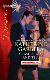 A Case of Kiss and Tell ebook by Katherine Garbera