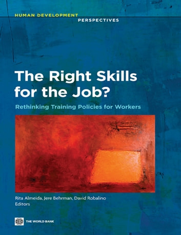 The Right Skills for the Job?: Rethinking Training Policies for Workers ebook by