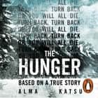 "The Hunger - ""Deeply disturbing, hard to put down"" - Stephen King audiobook by"