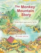 The Monkey Mountain Story ebook by Michael White