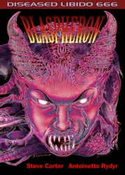 Diseased Libido #666 Blaspheron ebook by Carter Rydyr