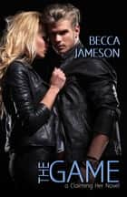 The Game - Claiming Her, Book 2 ebook by Becca Jameson