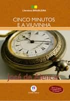 Cinco minutos e a viuvinha ebook by José de Alencar