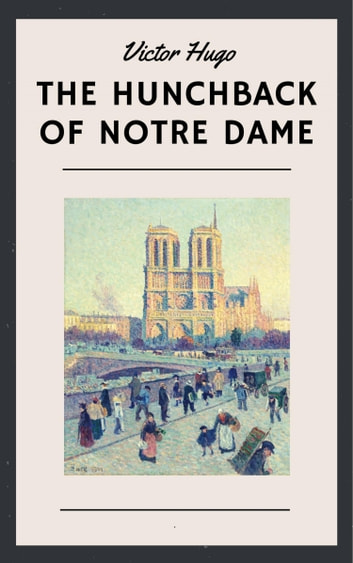 Victor Hugo: The Hunchback of Notre Dame ebook by Victor Hugo