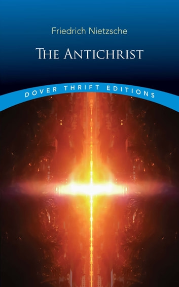 The Antichrist Ebook Di Friedrich Nietzsche 9780486836195