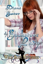 The Bookstore Lady - Wild Blue Mysteries Book 24 ebook by Diane Bator