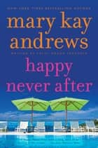Happy Never After ebook by Kathy Trocheck
