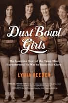 Dust Bowl Girls ebook by Lydia Reeder