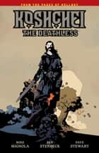 Koshchei the Deathless ebook by Mike Mignola, Ben Stenbeck, Dave Stewart,...