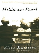 Hilda and Pearl - A Novel ebook by Alice Mattison