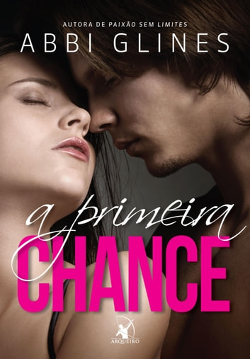 A primeira chance ebook by Abbi Glines