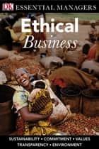 DK Essential Managers: Ethical Business ebook by Linda Ferrell,O.C. Ferrell