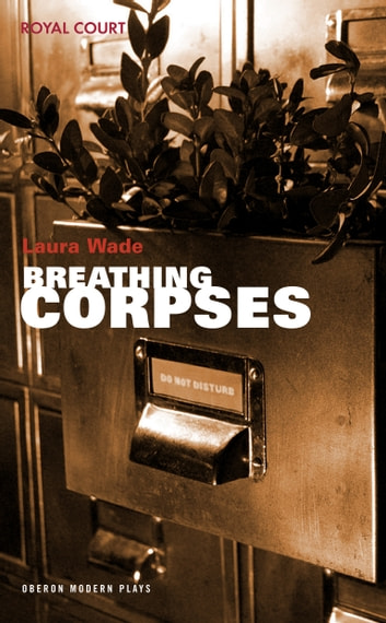 Breathing Corpses ebook by Laura Wade