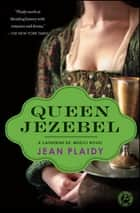 Queen Jezebel - A Catherine de' Medici Novel ebook by Jean Plaidy
