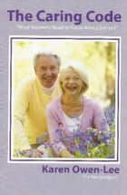 The Caring Code - What Boomers Need to Know About Seniors ebook by Karen Owen-Lee