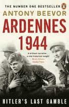 Ardennes 1944 - Hitler's Last Gamble ebook by