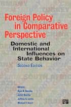 Foreign Policy in Comparative Perspective - Domestic and International Influences on State Behavior ebook by Ryan K. Beasley, Michael T. Snarr, Juliet Kaarbo,...