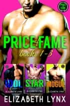 Price of Fame Box Set ebook by Elizabeth Lynx