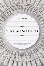 Trekonomics - The Economics of Star Trek ebook by Manu Saadia