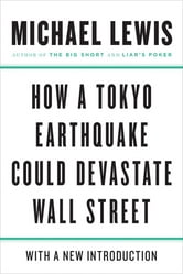 How a Tokyo Earthquake Could Devastate Wall Street ebook by Michael Lewis