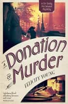 A Donation of Murder ebook by Felicity Young