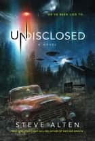 Undisclosed ebook by Steve Alten