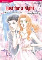 JUST FOR A NIGHT (Harlequin Comics) - Harlequin Comics ebook by Miranda Lee, Amu Taniguchi