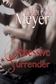 Obsessive Surrender ebook by Bobbi Cole Meyer