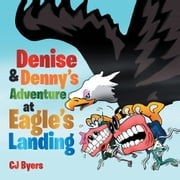 Denise & Denny's Adventure at Eagle's Landing ebook by CJ Byers