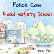 Police Cow and Road Safety School ebook by Helen Poli