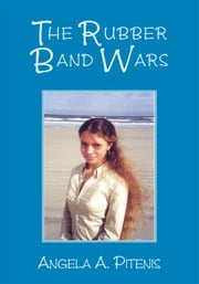 RUBBER BAND WARS ebook by Angela A. Pitenis