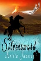 Silversword ebook by Krista Janssen