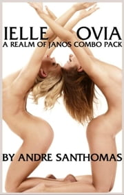 Ielle & Ovia: A Realm of Janos Combo Pack ebook by Andre SanThomas