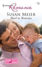 Maid in Montana ebook by Susan Meier