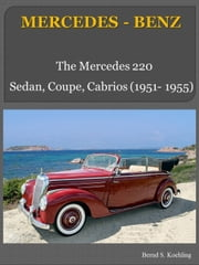 Mercedes-Benz 220 W187 with chassis number/data card explanation - From the 220 Sedan to the 220 Coupe ebook by Bernd S. Koehling
