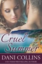 Cruel Summer ebook by Dani Collins