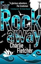 Far Rockaway eBook by Charlie Fletcher